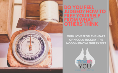 Do You Feel Judged? How to Free Yourself From What Others Think