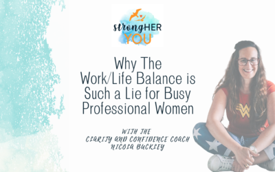 Why The Work/Life Balance is Such a Lie for Busy Professional Women