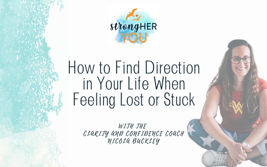 How to Find Direction in Your Life When Feeling Lost or Stuck