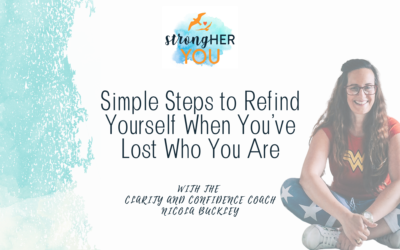 Simple Steps to Refind Yourself When You've Lost Who You Are