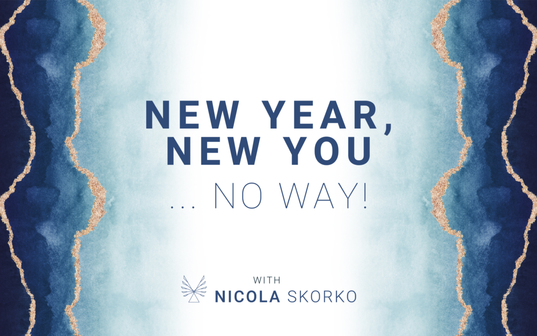 New Year, New You… No Way!
