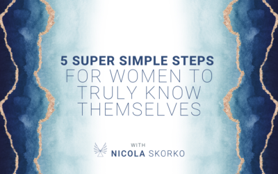 5 Super Simple Steps for Women To Truly Know Themselves