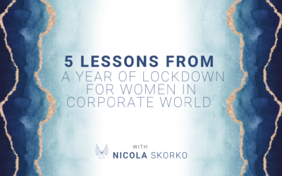 5 Lessons from A Year of Lockdown for Women In Corporate World
