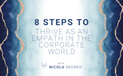 8 Steps to Thrive as An Empath in the Corporate World