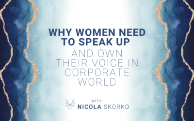 Why Women Need to Speak Up and Own Their Voice in Corporate World