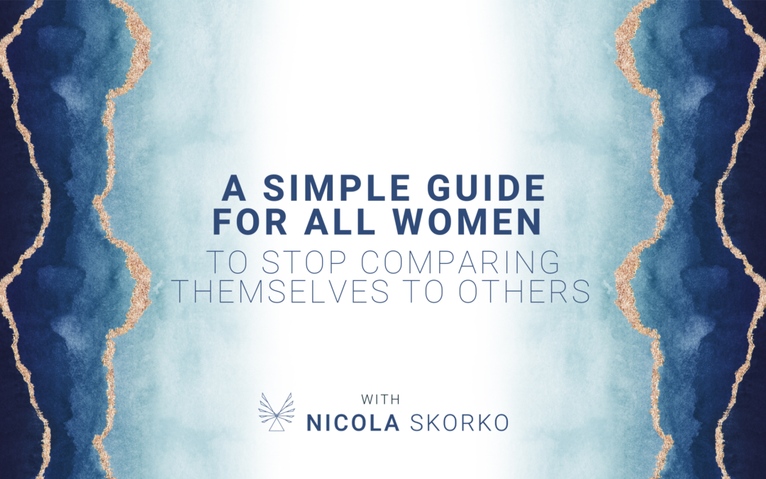 A Simple Guide For ALL Women to Stop Comparing Themselves to Others