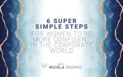 6 Super Simple Steps for Women to be More Confident in the Corporate World