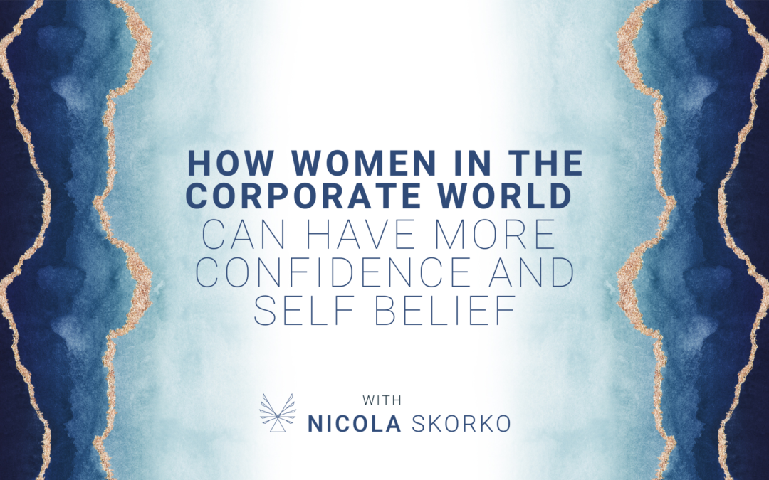 How Women in the Corporate World Can Have More Confidence and Self Belief